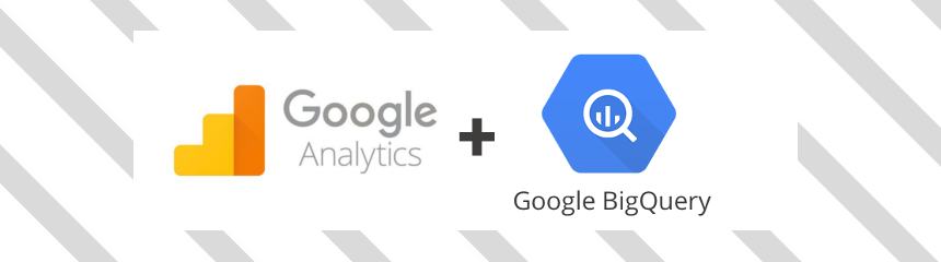 Google Analytics + Google BigQuery